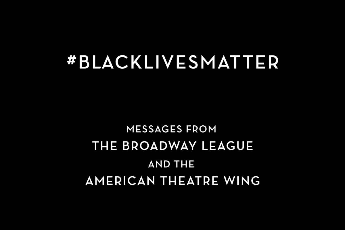 #BlackLivesMatter - The Broadway League and the American Theatre Wing