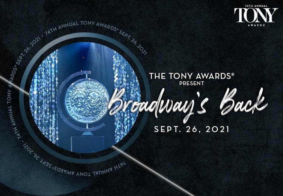 The Tony Awards® Return – September 26, 2021 on CBS and Paramount+!