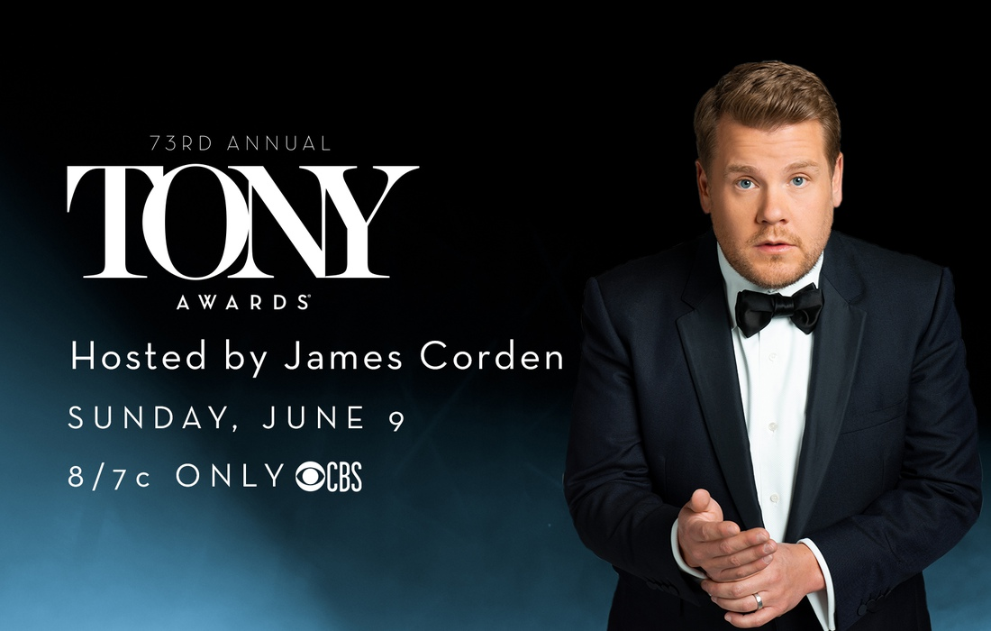 The 2019 Tony Awards hosted by James Corden, Sunday, June 9 on CBS