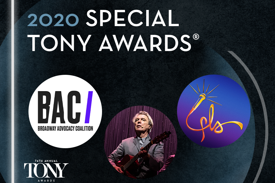 2020 Special Tony Awards will be presented to the Broadway Advocacy Coalition, David Byrne's American Utopia, and Freestyle Love Supreme.