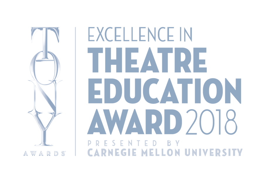 The Tony Awards and Carnegie Mellon University present the Excellence in Theatre Education Award. Info at TonyAwards.com/educationaward