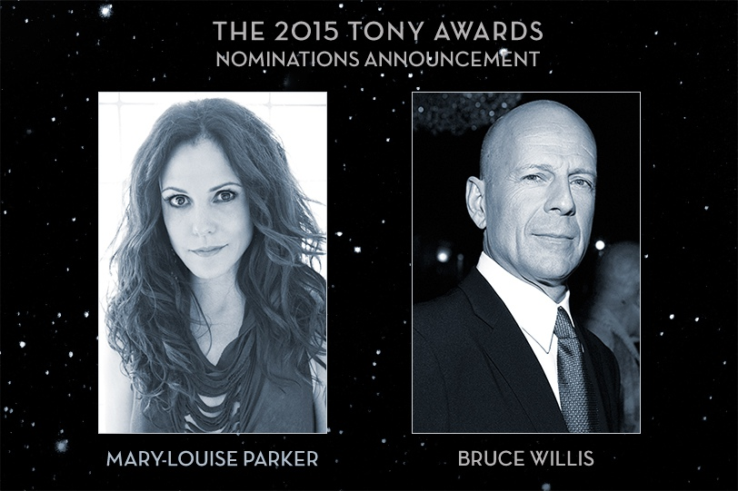 Mary-Louise Parker and Bruce Willis will announce the 2015 Tony Awards nominations in a live webcast on TonyAwards.com.